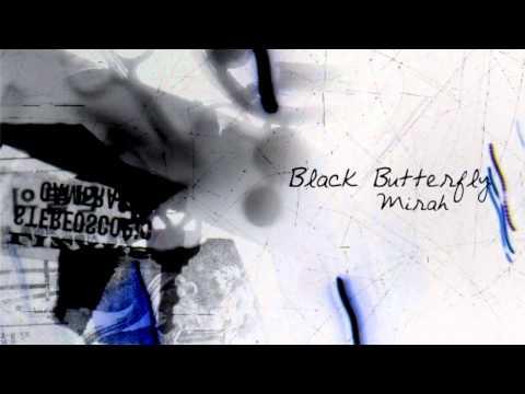 Black Butterfly- Mirah