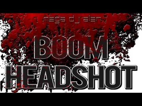 Mega Dj Alen - BOOM HEADSHOT