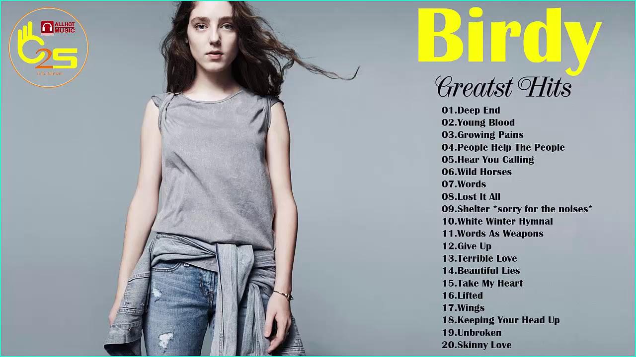 Birdy Greatest Hits - Best songs Of Birdy - Birdy Playlist - indie rock 2018