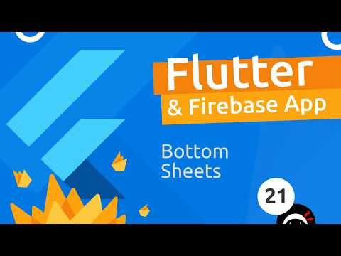 Flutter & Firebase App Tutorial #21- Bottom Sheets
