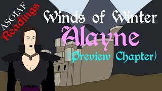 Winds of Winter: Alayne - Preview Chapter (ASOIAF Book Spoilers - Readings Series)