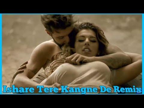 Isare Tete Kangne De | Ishare Tere Kangne De Remix