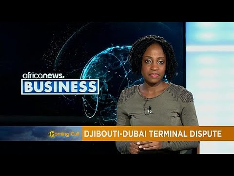 Djibouti-DP World terminal dispute; what is at stake? [Business Segment]