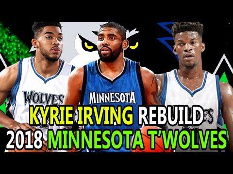 REBUILDING THE KYRIE IRVING MINNESOTA TIMBERWOLVES! NBA 2K17 MY LEAGUE