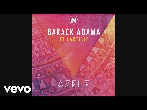 Barack Adama - Azelé (Audio) ft. Lartiste