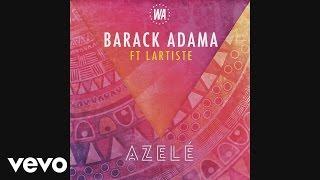 Barack Adama - Azelé (audio) ft. Lartiste