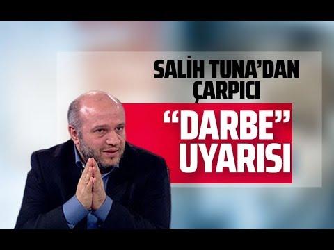 """SALİH TUNA'DAN ÇARPICI """"DARBE"""" UYARISI! #SalihTuna"""