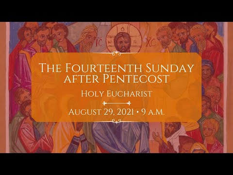 8/29/21: 9 a.m. | The 14th Sunday after Pentecost at Saint Paul's Episcopal Church, Chestnut Hill