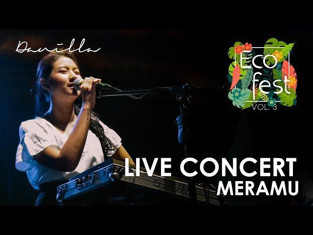 DANILLA - MERAMU : ECOFEST VOL.3 [ LIVE CONCERT ]