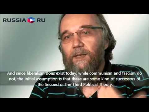 Aleksandr Dugin: Liberalism, Communism, Fascism, and the Fourth Political Theory