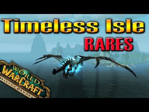 Timeless Isle RARES !!! WoW Patch 5.4 by QELRIC (World of Warcraft)
