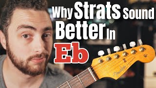 Why Do Strats Sound Better Tuned To Eb?