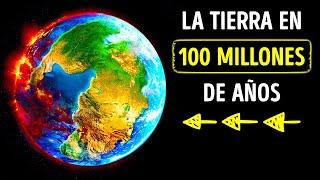 Mira cómo cambiará la Tierra dentro de 100 millones de años