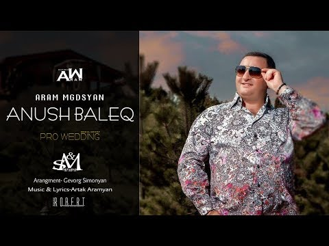 "Aram Mgdsyan ""Anush Baleq"""