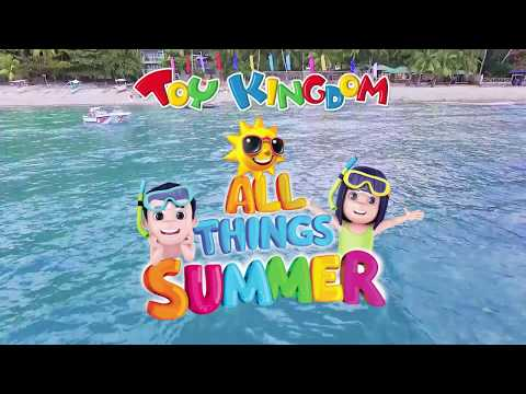 Celebrate ALL THINGS SUMMER at TOY KINGDOM
