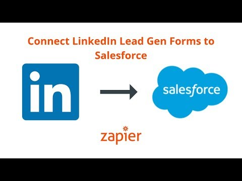 Integration How To: Connect LinkedIn Lead Gen Forms To Salesforce - Automatically Add Leads