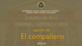 Estudio de libro CAMINO, VERDAD y VIDA - Cap. 20 El compañero