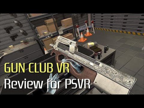 Gun Club Vr Review Psvr S Most In Depth Shooting Gallery Youtube