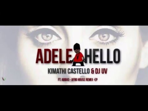 Adele – Hello Tribute by DJ UV & Kimathi Castello ft Abbas