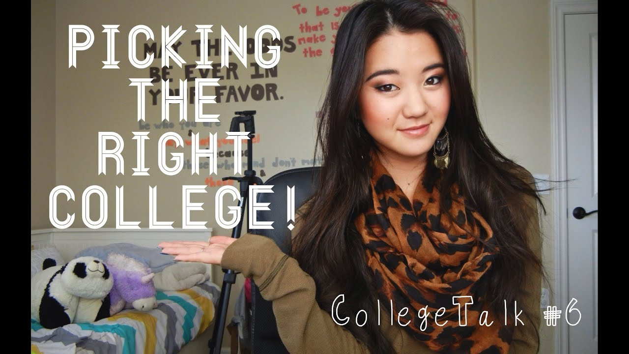 collegetalk picking the right college my tips advice collegetalk 6 picking the right college my tips advice regrets