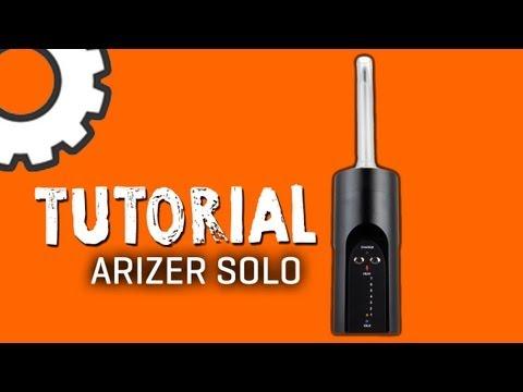 Arizer Solo Vaporizer Tutorial – TVape