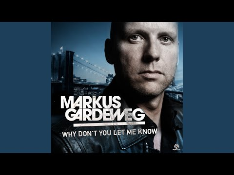 Why Don't You Let Me Know (Original Mix)