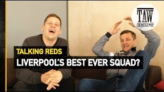 Baixar Is This Liverpool's Best Ever Squad?   TALKING REDS
