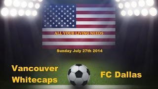 Vancouver Whitecaps FC vs FC Dallas Predictions Major League Soccer 2014