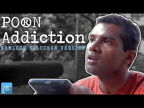 PDT GyANDUPANTI - Porn Addiction - Kamlesh Soluchan Version