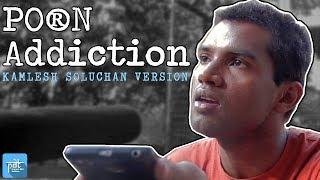 PDT GyANDUPANTI - Porn Addiction - Kamlesh Soluchan Version