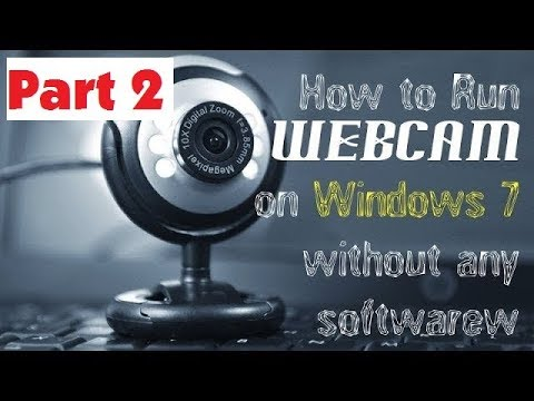 How To Use Webcam On Windows 7 Without Software Part II-  |English,Urdu,Hindi|