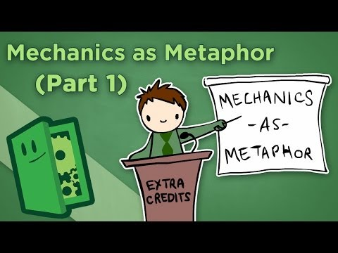 Mechanics as Metaphor - I: How Gameplay Itself Tells a Story - Extra Credits