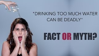 Drinking Too Much Water Can Be Deadly | Fact Or Myth