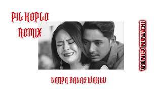 Tanpa Batas Waktu Dj Koplo Biawak - Ade Govinda Ft Fadly l Ost Ikatan Cinta l Pil Koplo Remix