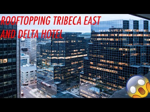 ROOFTOPPING TRIBECA EAST & DELTA HOTEL