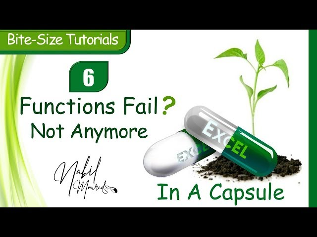 Functions Fail ?  Not Anymore- Excel In A Capsule (Episode 6)