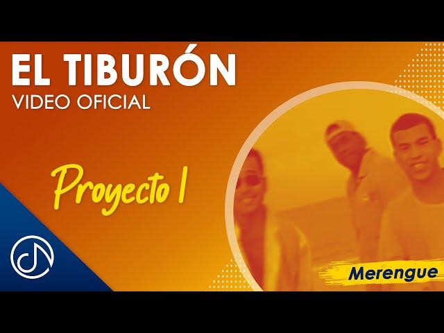 EL TIBURON 🦈 Proyecto Uno [Video Oficial]