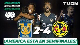 Resumen Y Goles | Tigres 2 - 4 América | Liga Mx - Ap 19 - 4tos De Final | Tudn