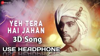 Yeh Tera Hai Jahan 3D Song | Rituraj Mohanty Feat. Ramman Handa | Sachin Gupta | New 3D Song