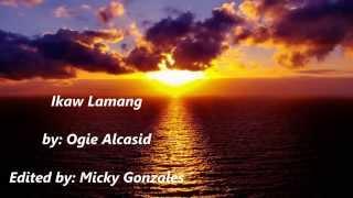 Ikaw lamang (with lyrics) - Ogie Alcasid