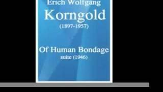 Erich Wolfgang Korngold : Of Human Bondage, suite (1946)