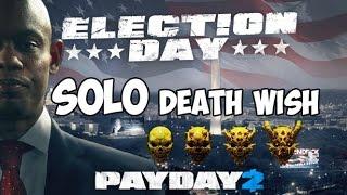 PAYDAY 2 - ДЕНЬ ВЫБОРОВ Death Wish SOLO