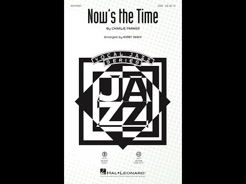 Now's the Time (SAB) - Arranged by Kirby Shaw