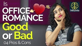 Is Office Romance good or bad? (Dating & Relationship advice) - Personality Development Video