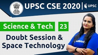 11:00 AM - UPSC CSE 2020 | Science & Tech by Samridhi Ma'am |  Doubt Session & Space Technology