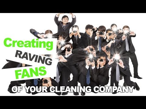 How to Crack the Code of Creating Raving Fans for a Residential Cleaning Business