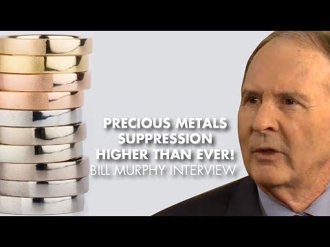 Precious Metals Suppression Higher Than Ever! - Bill Murphy Interview