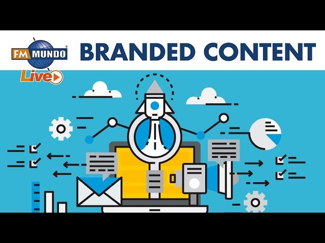 ¿Qué es realmente el branded content? - El Mundo de Cabeza