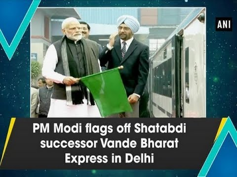 PM Modi flags off Shatabdi successor Vande Bharat Express in Delhi - ANI News Mp3