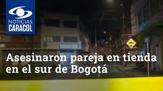 Sicarios asesinaron a una pareja que estaba en una tienda en el sur de Bogotá